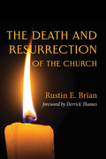 The Death and Resurrection of the Church