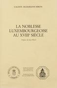 La noblesse luxembourgeoise au xviiie siècle