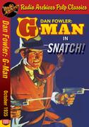 Dan Fowler: G-Man - Snatch!