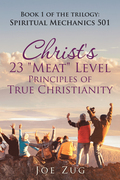 """Christ's 23 """"Meat"""" Level Principles of True Christianity"""