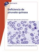 Fast Facts: Deficiencia de piruvato quinasa