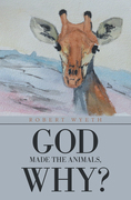 God Made the Animals, Why?