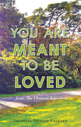 You Are Meant to Be Loved
