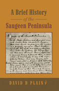 A Brief History of the Saugeen Peninsula