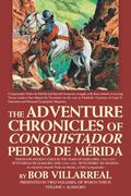 The Adventure Chronicles of Conquistador Pedro De Mérida