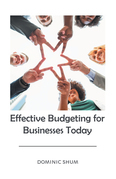 Effective Budgeting for Businesses Today
