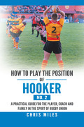 How to Play the Position of Hooker (No. 2)