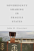 Sovereignty Sharing in Fragile States