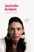 I Know This to Be True: Jacinda Ardern