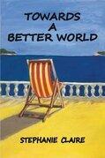 Towards a Better World