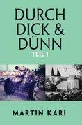 Durch Dick & Dünn, Teil 1