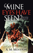 """""""Mine Eyes Have Seen"""""""