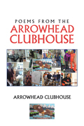Poems from the Arrowhead Clubhouse