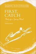 First, Catch