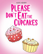 Please Don't Eat the Cupcakes