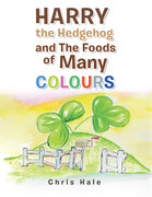 Harry the Hedgehog and the Foods of Many Colours