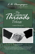 The Common Threads Trilogy