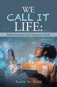 We Call It Life: Reflections from the Classroom of Life