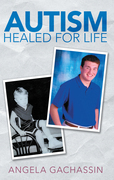 Autism Healed for Life