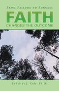Faith Changes the Outcome
