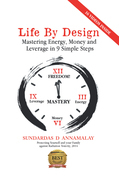 Life by Design: Mastering Energy, Money and Leverage in 9 Simple Steps