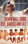 . . . Down Will Come Roe, Babies and All