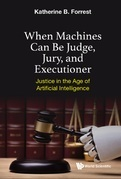 When Machines Can Be Judge, Jury, and Executioner