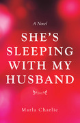 She's Sleeping with My Husband