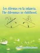 Los Dilemas En La Infancia. the Dilemmas in Childhood.