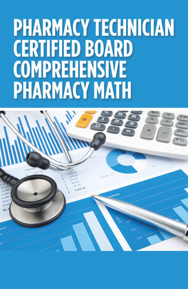 Pharmacy  Technician  Certified Board Comprehensive Pharmacy Math