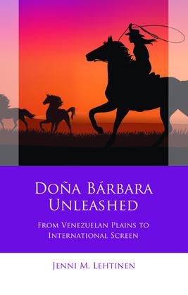 Doña Bárbara Unleashed