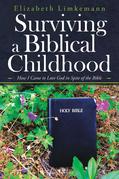 Surviving a Biblical Childhood