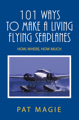 101 Ways to Make a Living Flying Seaplanes