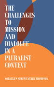 The Challenges to Mission and Dialogue in a Pluralist Context