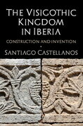 The Visigothic Kingdom in Iberia
