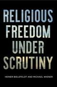 Religious Freedom Under Scrutiny