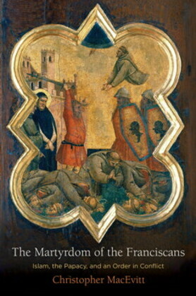 The Martyrdom of the Franciscans