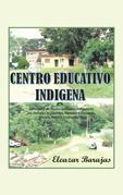 Centro Educativo Indígena