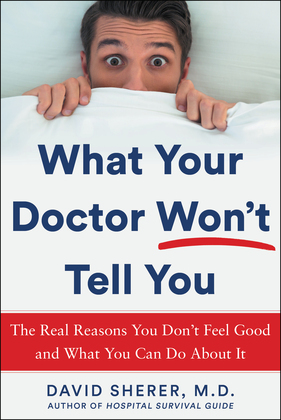 What Your Doctor Won't Tell You