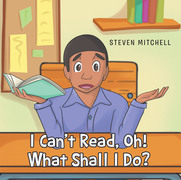 I Can't Read, Oh! What Shall I Do?