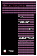 The Tyranny of Algorithms