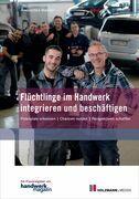 Flüchtlinge im Handwerk integrieren und beschäftigen