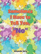"""Sometimes I Have to Tell You, """"No"""""""