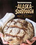 Alaska Sourdough, Revised Edition