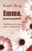 Emma, du hast es geschafft!