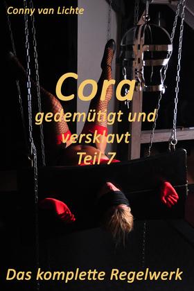 Cora - gedemütigt und versklavt - Teil 7 - Das komplette Regelwerk