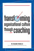 Transforming Organisational Culture Through Coaching