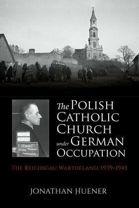 The Polish Catholic Church under German Occupation