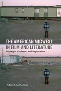 The American Midwest in Film and Literature