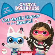Cat-tastic Heroes to the Rescue (Gabby's Dollhouse Storybook)